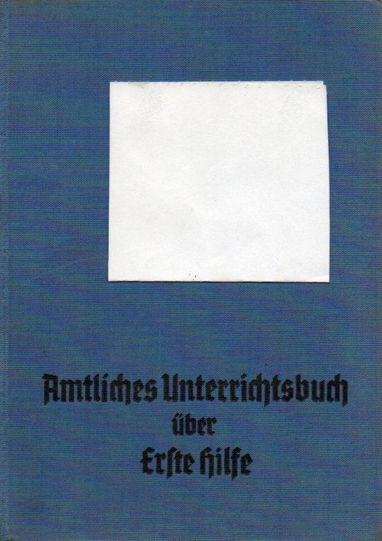 Amtliches Unterrichtsbuch über Erste Hilfe: Krueger,Richard
