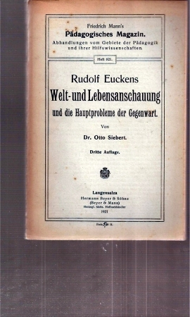 Rudolf Euckens Welt- und Lebensanschauung und die: Siebert,Otto