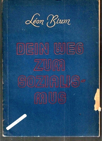 Dein Weg zum Sozialismus.: Blum,Leon