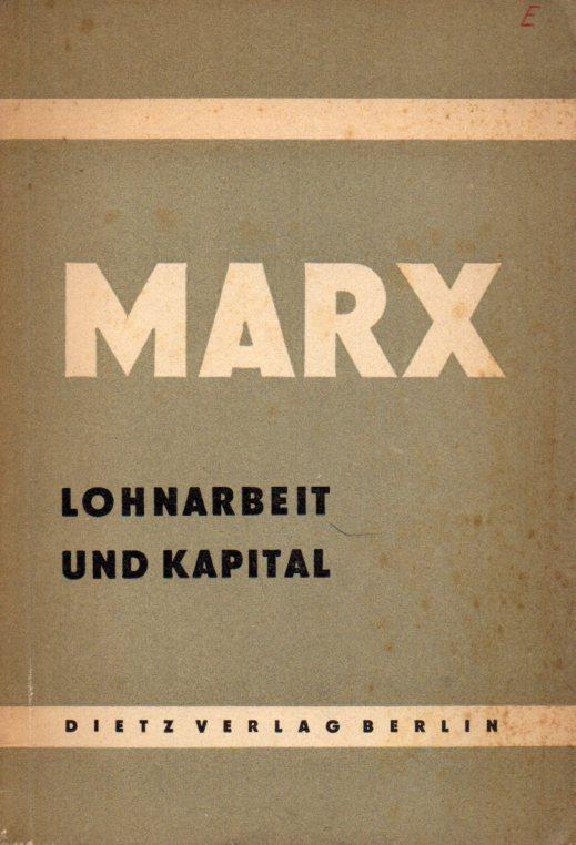 Lohnarbeit und Kapital: Marx,Karl