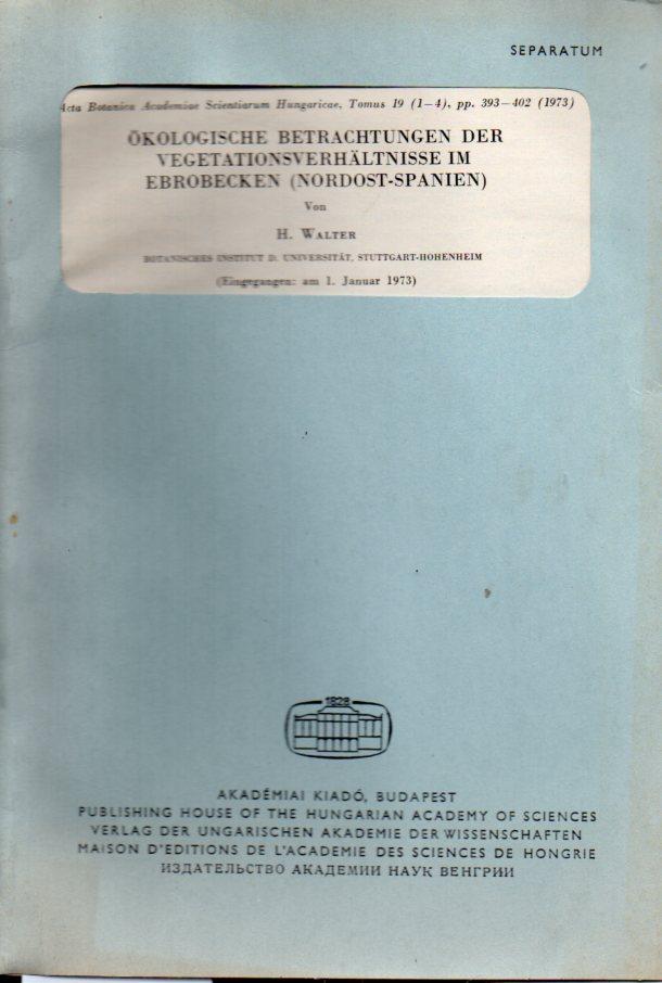 Ökologische Betrachtungen der Vegetationsverhältnisse im Ebrobecken: Walter,H.