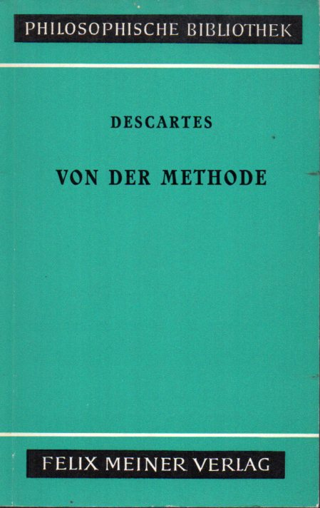 Von der Methode: Descartes,Rene