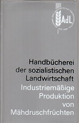 Industriemäßige Produktion von Mähdruschfrüchten: Akademie der ...