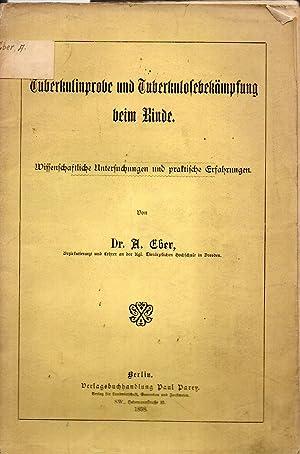 Tuberkulinprobe und Tuberkulosebekämpfung beim Rinde: Eber,A.