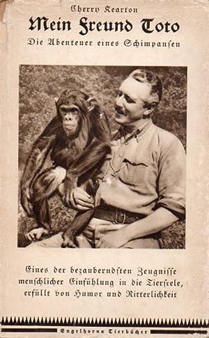 Mein Freund Toto. Die Abenteuer eines Schimpansen: Kearton,Cherry