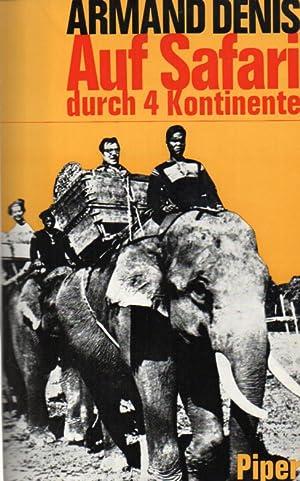 Auf Safari durch vier Kontinente: Denis,Armand