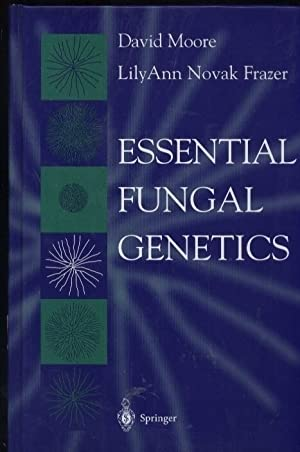 Essential Fungal Genetics: Moore,David+Lily Ann Novak