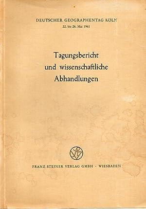 22.bis 26.Mai 1961.Tagungsbericht und wissenschaftliche Abhandlungen: Deutscher Geographentag Köln