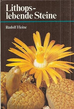 Lithops - lebende Steine: Heine,Rudolf
