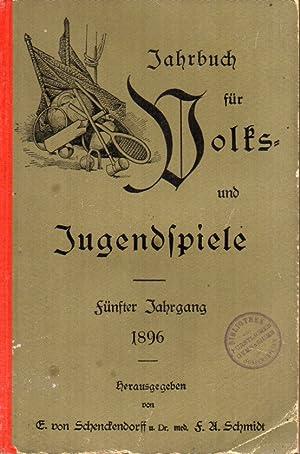 5. Jahrgang 1896: Jahrbuch für Volks-und Jugendspiele