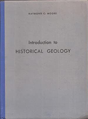 Introduction to Historical Geology: Moore,Raymond C.