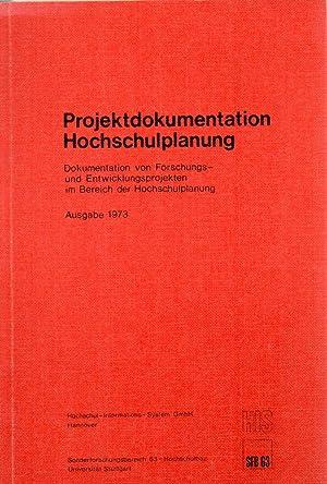 Projektdokumentation Hochschulplanung.Ausgabe 1973: Hochschul-Informations-System GmbH (Hsg.)