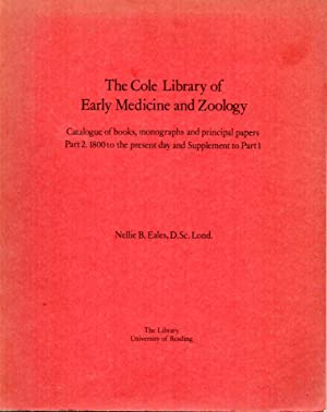 The Cole Library of Early Medicine and Zoology: Eales,Nellie B.
