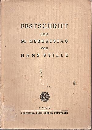 Festschrift zum 60.Geburtstag von Hans Stille: Stille,Hans