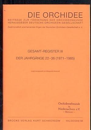 Gesamt-Register der Jahrgänge 22-36 (1971-1985): Die Orchidee