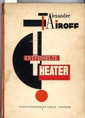 Das entfesselte Theater. Aufzeichnungen eines Regisseurs: Tairoff,Alexander
