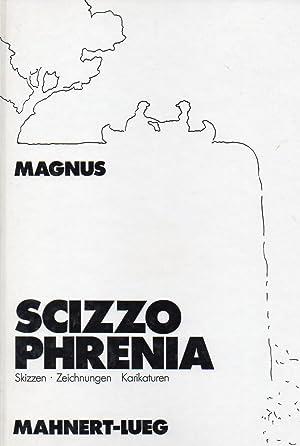 Scizzophrenia: Magnus