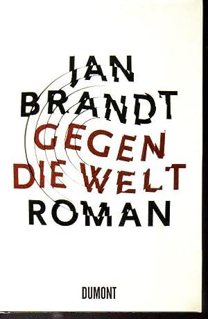 Gegen die Welt: Brandt,Jan