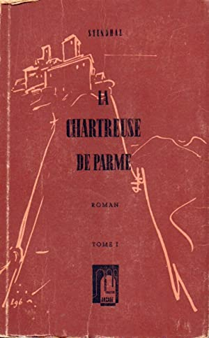La Chartreuse de Parme Tome I und: Stendhal