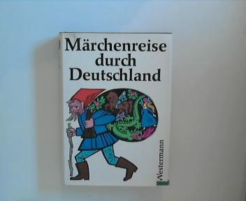 Märchenreise durch Deutschland. In Begleitung von. [Ill.: Sigrid Heuck]