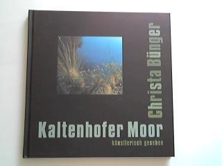 Kaltenhofer Moor. Künstlerisch gesehen. - Bünger, Christa