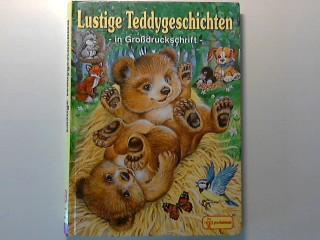 Lustige Teddygeschichten. Bilder von Ray Cresswell . Text von Uwe Müller