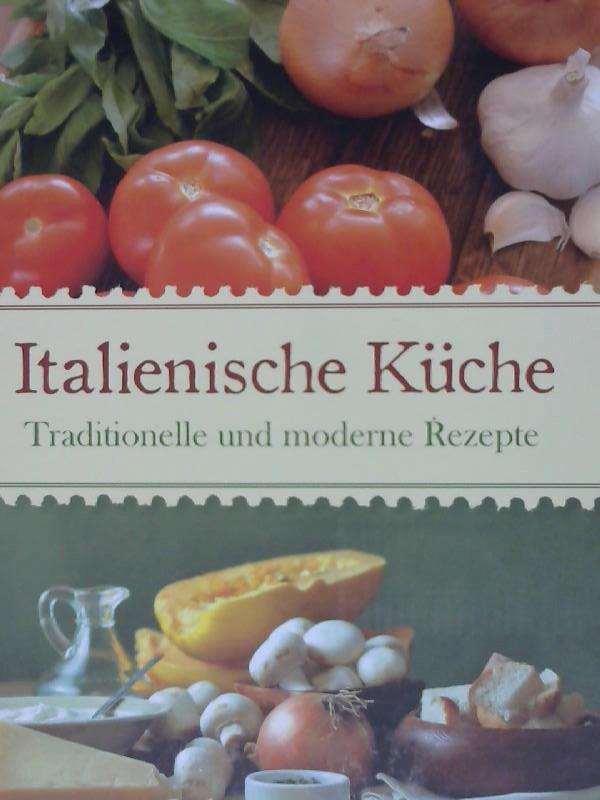 Gourmet Italien Die italienische Küche Traditionelle und moderne ...
