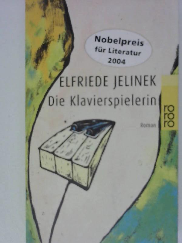 Die Klavierspielerin: Jelinek, Elfriede: