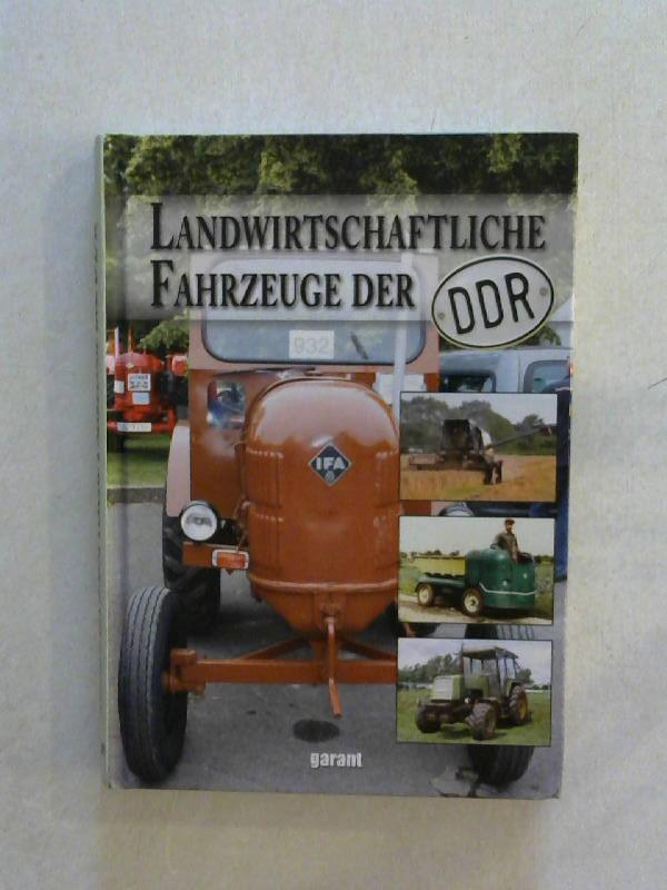 Landwirtschaftschaftliche Fahrzeuge der DDR. - o.A., -