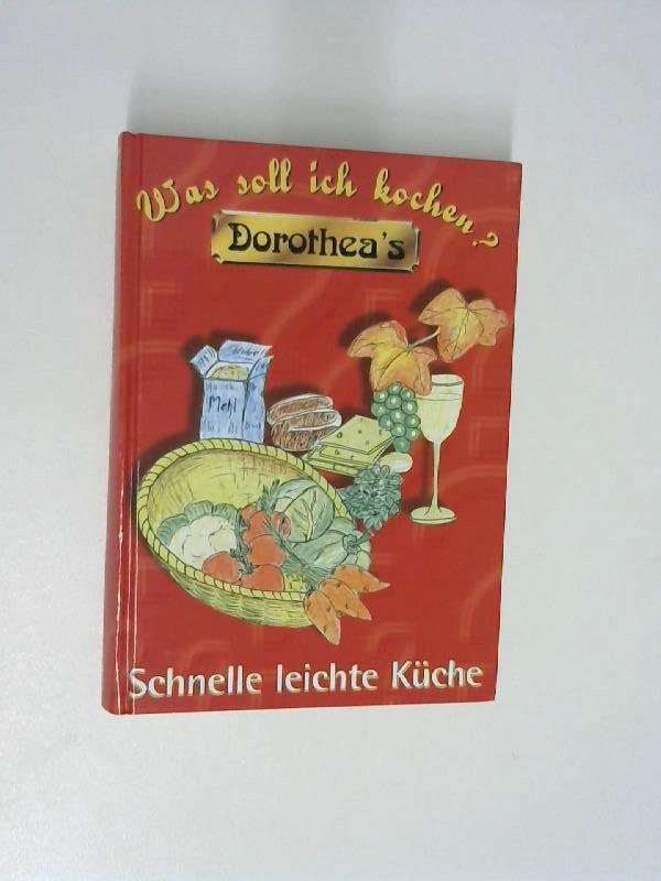 Dorothea\'s Was soll ich kochen? : Schnelle ...