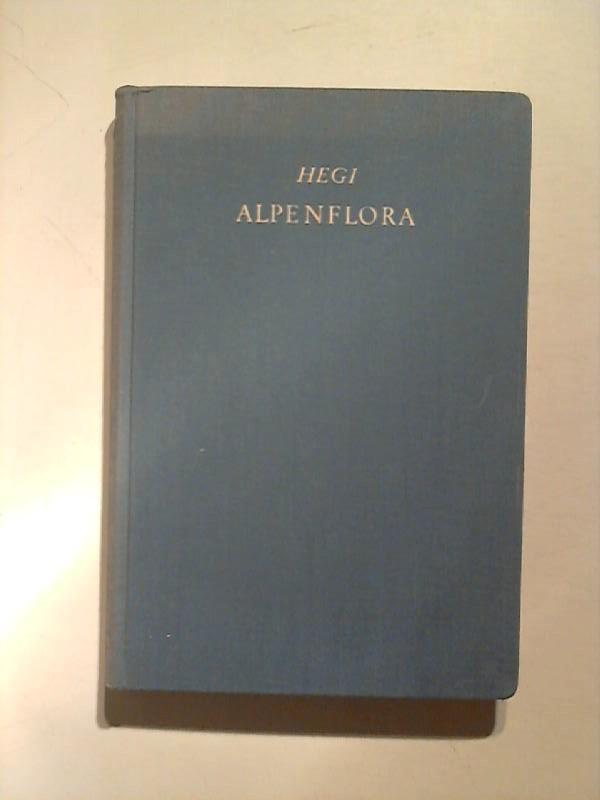 Alpenflora.: Hegi, Gustav: