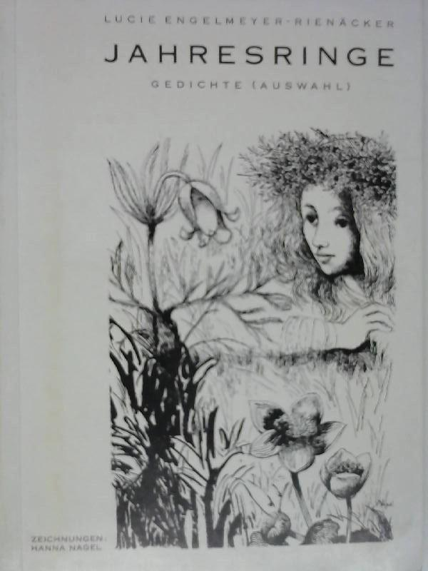 Jahresringe Gedichte ( Auswahl) - Engelmeyer Rienäcker
