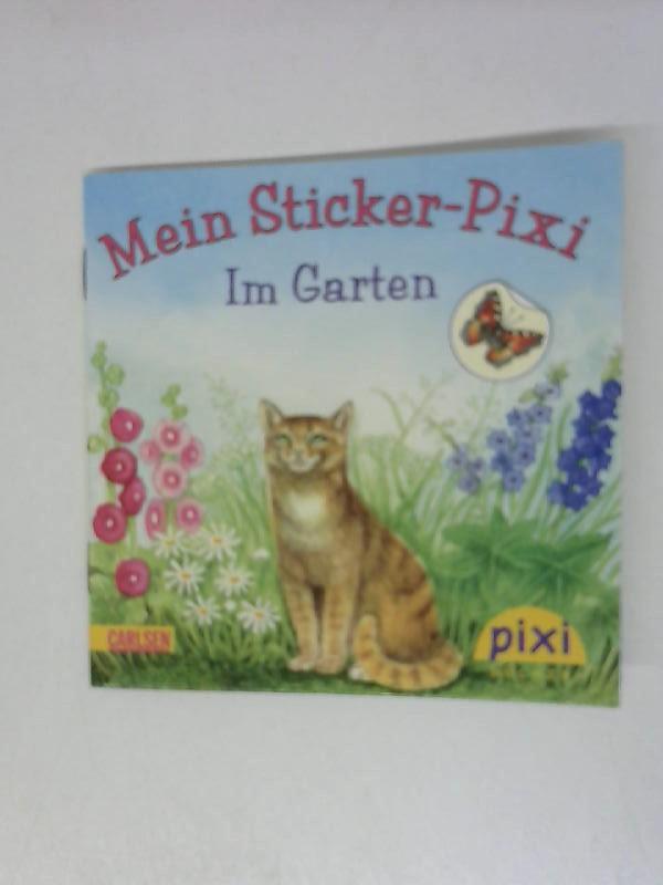 Mein Sticker Pixi Im Garten Band 199: Pixi Bücher: