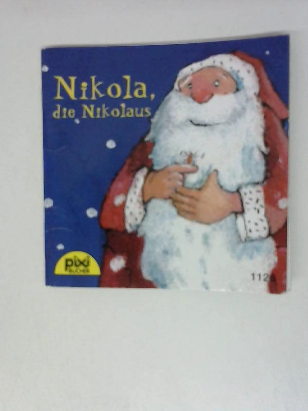 Nikola, die Nikolaus Band 1126: Pixi Bücher: