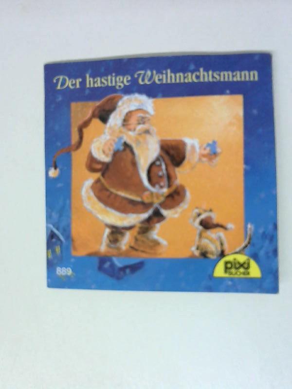Der hastige Weihnachtsmann Band 889: Pixi Bücher: