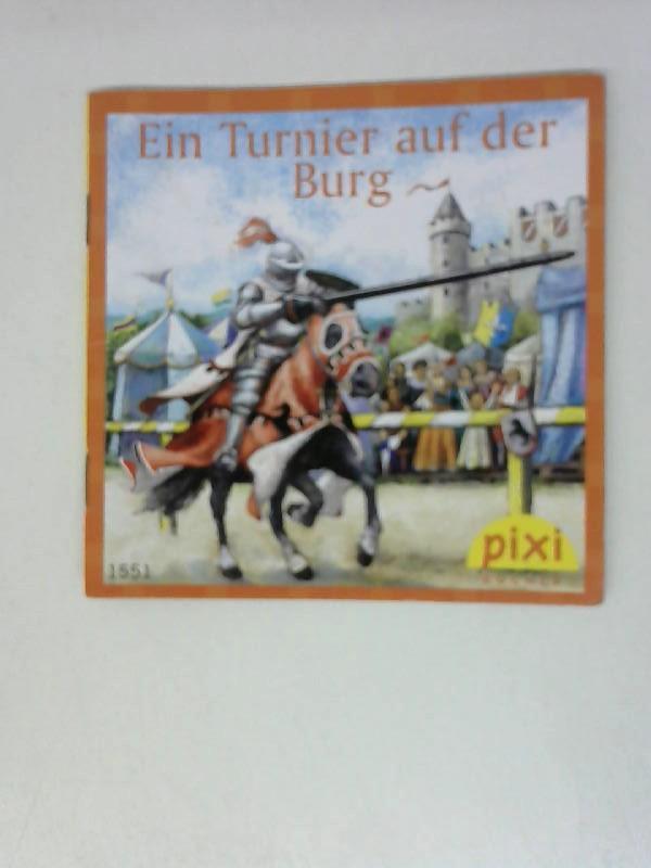 Ein Tunier auf der Burg Band 1551: Pixi Bücher: