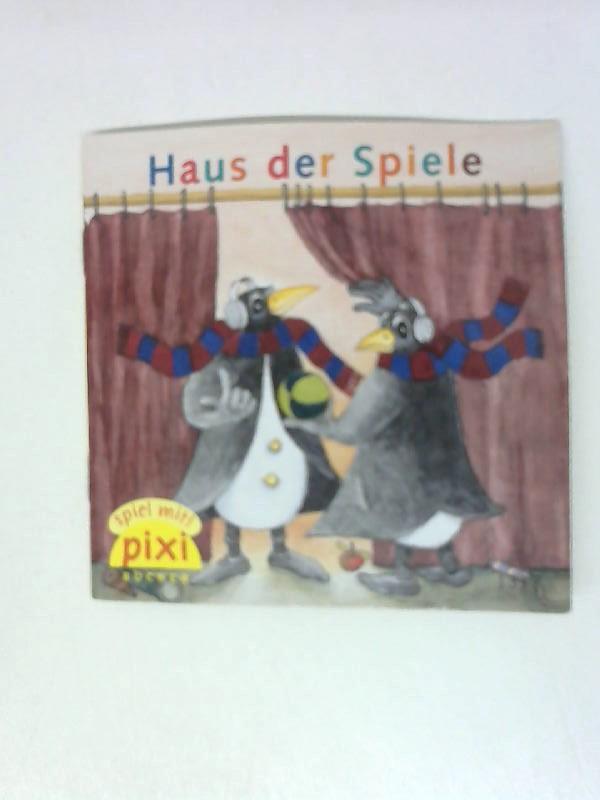 Haus der Spiele Pixi Buch Nr. 1317: Pixi Bücher: