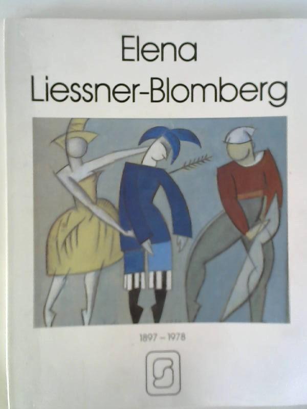 Elena Liessner-Blomberg 1897-1978. Collagen, Aquarelle, Zeichnungen