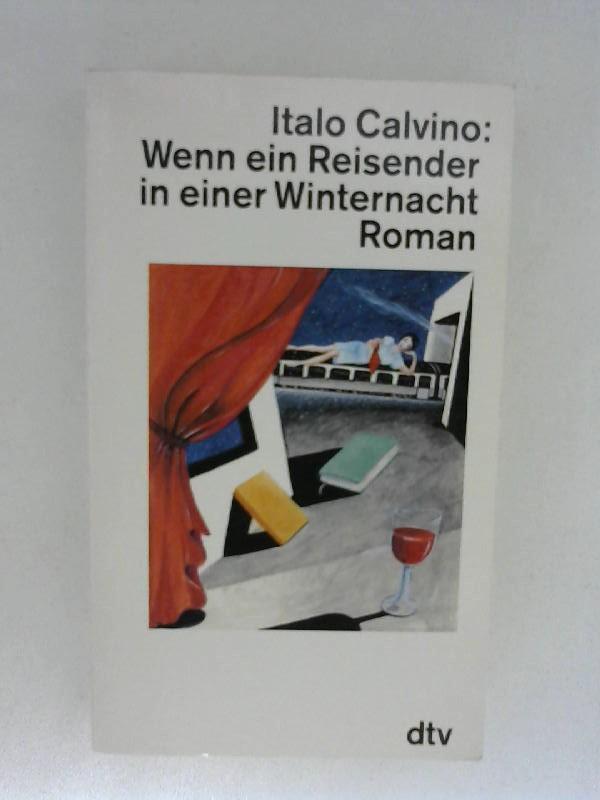 Wenn ein Reisender in einer Winternacht: Calvino, Italo:
