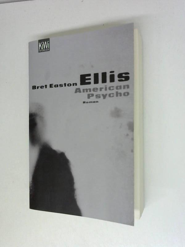 American Psycho: Roman: Ellis, Bret Easton: