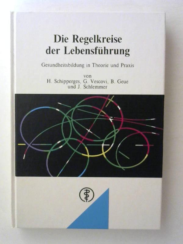 Die Regelkreise der Lebensführung. von Schipperges, Heinrich ...