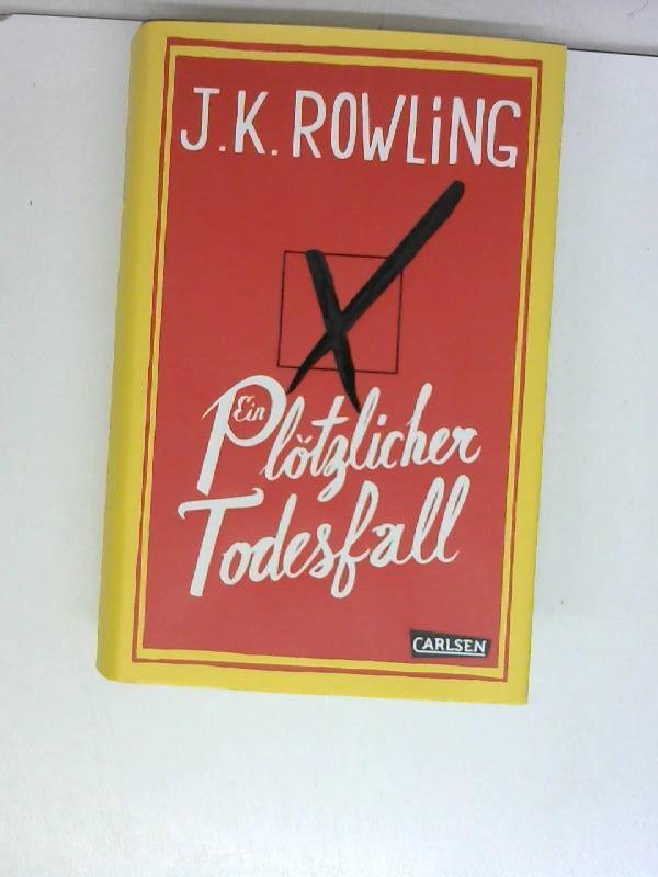 Ein plötzlicher Todesfall: Rowling, J.K.: