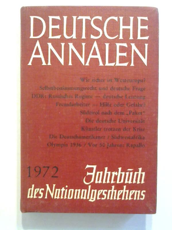 Deutsche Annalen 1972. Jahrbuch des Nationalgeschehens. - Sündermann, Helmut