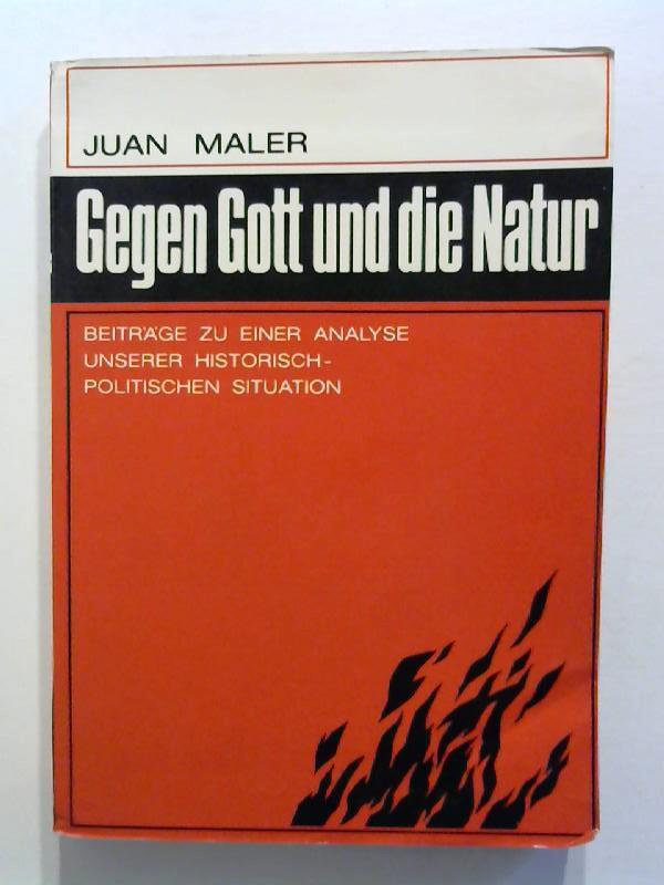 Gegen Gott und die Natur. Beitrag zu: Maler, Juan:
