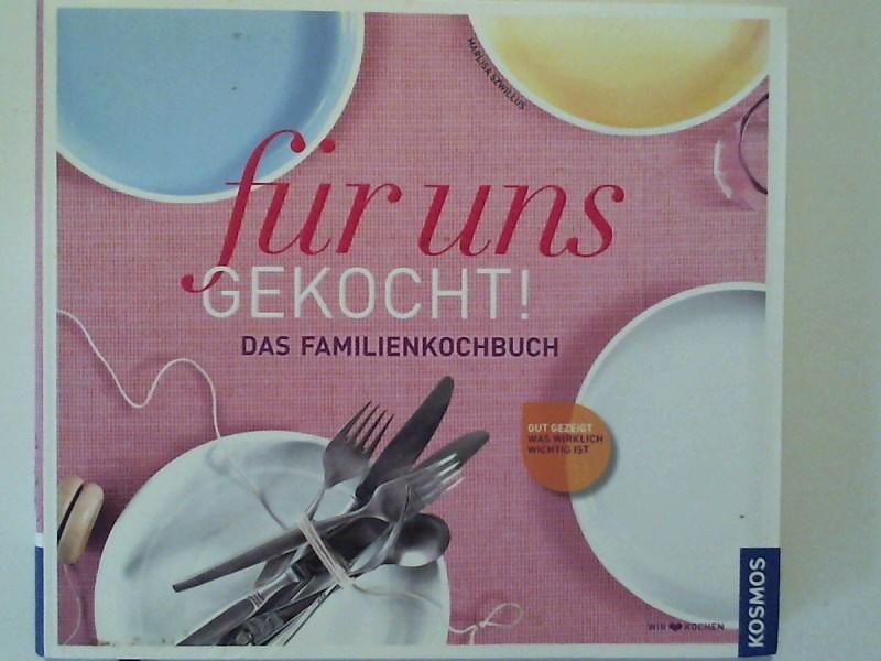 für uns gekocht!: Das neue Familien-Kochbuch - Szwillus, Marlisa