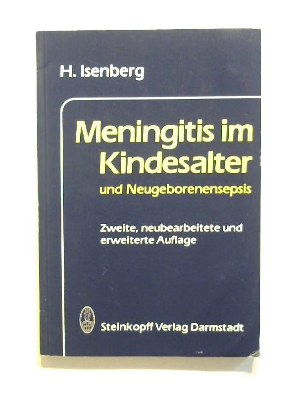 Meningitis im Kindesalter und Neugeborenensepsis. - Isenberg, H.