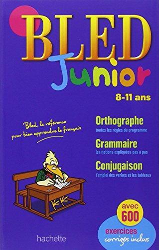 Bled junior, 8-11 ans Orthographe, grammaire, conjugaison. Avec 600 exercices corrigés inclus - Berlion, Daniel