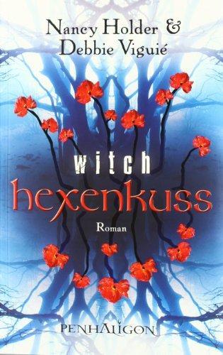 Hexenkuss - Witch Roman - Viguié, Debbie und Nancy Holder