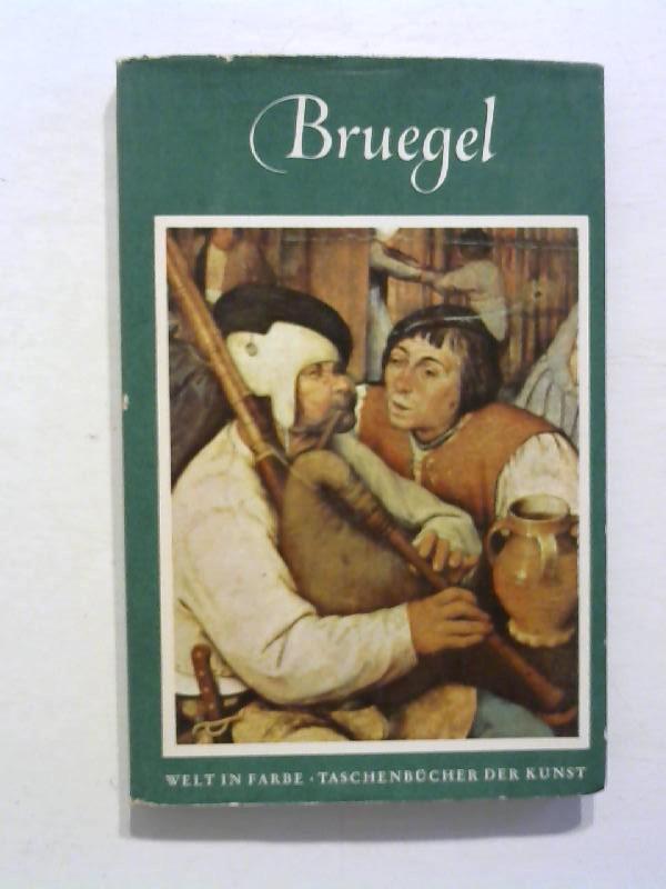 Pieter Bruegel der Ältere. (um 1525-1569).: Stechow, Wolfgang: