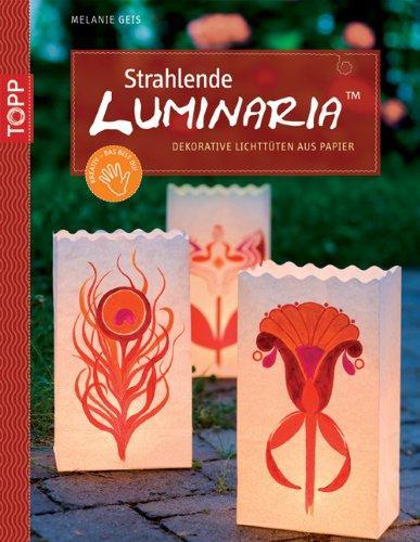 Strahlende Luminaria Dekorative Lichttüten aus Papier. Mit perfor. Vorlagenbogen und Einsteckhüllen - Melanie, Geis